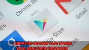 Erros-no-Google-Play-Store-Veja-Aqui-Como-Resolver-1