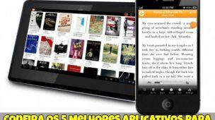 Confira-os-5-Melhores-Aplicativos-para-Ler-Livros-no-Tablet-ou-Smartphone