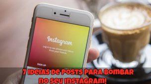 7-Ideia-sde-Posts-para-Bombar-no-seu-Instagram