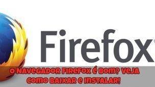 Navegador-Firefox-é-Bom-Veja-Como-Baixar
