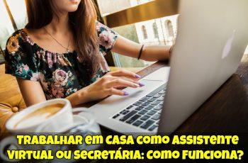 Trabalhar-em-Casa-como-Assistente-Virtual-ou-Secretária-Como-Funciona