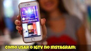 Como-usar-o-IGTV no-Instagram-Aprenda-o-Passo-a-Passo