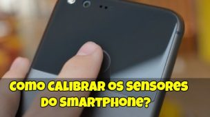 Como-Calibrar-os-Sensores-do-Smartphone