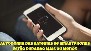 Autonomia-das-Baterias-de-Smartphones-Estão-Durando-Mais-ou-Menos