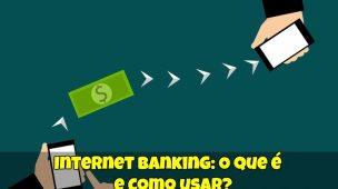 Internet-Banking-O-que-é-e-como-usar