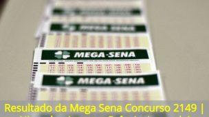 Resultado-da-Mega-Sena-Concurso-2149-Ninguém-Acerta
