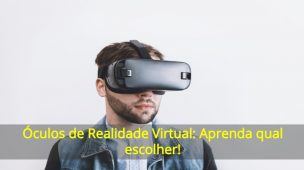 Óculos-de-Realidade-Virtual-Aprenda-qual-escolher