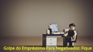 Golpe-do-Empréstimo-Para-Negativados