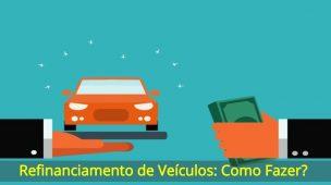 Refinanciamento-de-Veículos-Como-Fazer