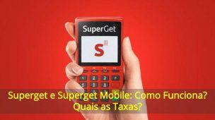 Superget-e-Superget-Mobile-Como-Funciona