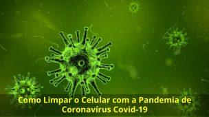 Como-Limpar-o-Celular-com-a-Pandemia-de-Coronavírus-Covid-19