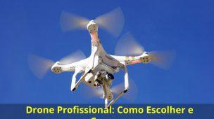 Drone-Profissional-Como-Escolher-e-Comprar