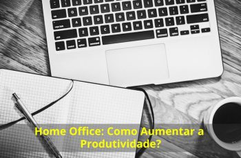 Home-Office-Como-Aumentar-a-Produtividade
